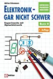 Elektronik gar nicht schwer, Bd.4, Experimente mit Optoelektronik
