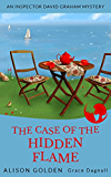 The Case of the Hidden Flame (An Inspector David Graham Cozy Mystery Book 2)