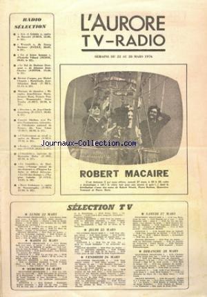 AURORE TV RADIO (L') du 22/03/1976 - SELECTION RADIO - SELECTION TELE - ROBERT MACAIRE AVEC HIRSCH - BERTION - FONTANEL ET DORIS