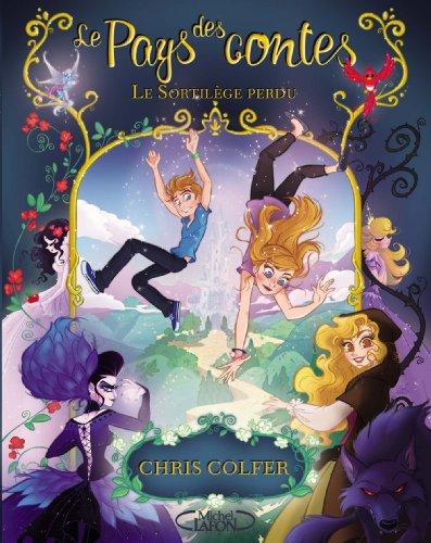 Le pays des contes - Le sortilège perdu (French Edition)
