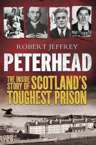 Peterhead: Inside Scotland's Toughest Prison by [Jeffrey, Robert]