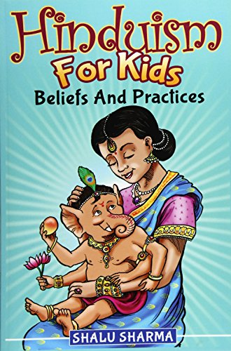 Hinduism For Kids: Beliefs And Practices por Shalu Sharma