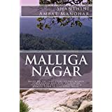 Malliga Nagar: Based on the true story of two women and a young man who encounter the power of the supernatural in a remote town in Southern India. (English Edition)