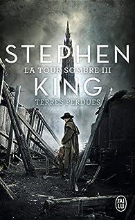 La Tour Sombre, Tome 3 : Terres perdues par Stephen King