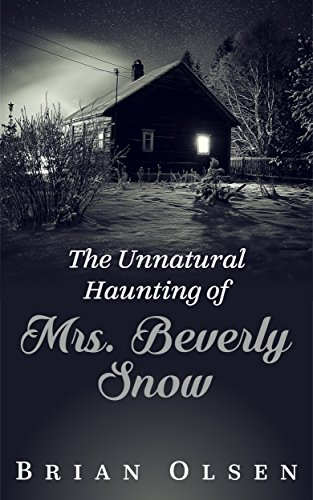 The Unnatural Haunting of Mrs. Beverly Snow (English Edition)