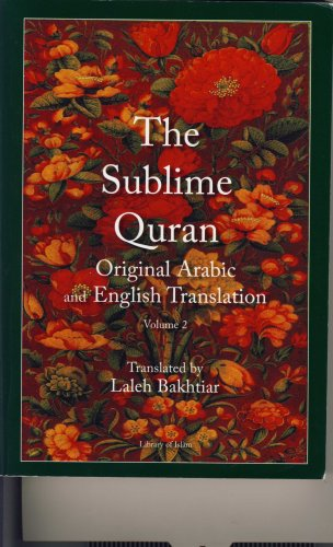 The Sublime Quran, Volume 2: Original Arabic and English Translation