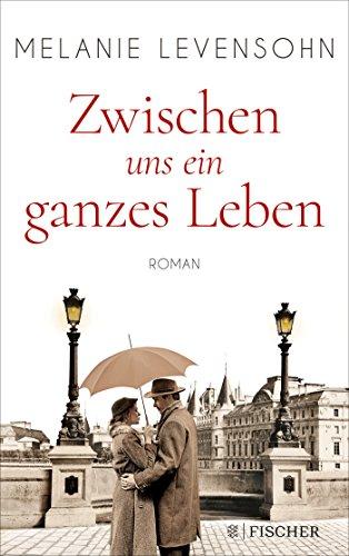 Buchseite und Rezensionen zu 'Zwischen uns ein ganzes Leben: Roman' von Melanie Levensohn