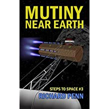 Mutiny Near Earth (Steps to Space Book 3)