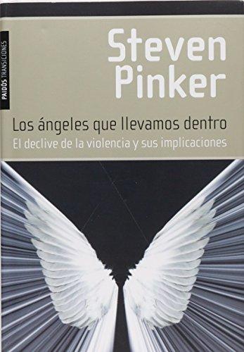 Los ángeles que llevamos dentro: El declive de la violencia y sus implicaciones (Transiciones)