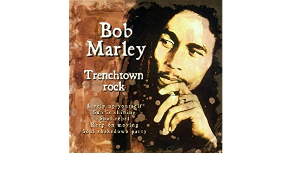 Trenchtown Rock Bob Marley Amazon Musik