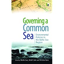 Governing a Common Sea: Environmental Policies in the Baltic Sea Region (English Edition)