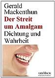 Der Streit um Amalgam (Amazon.de)