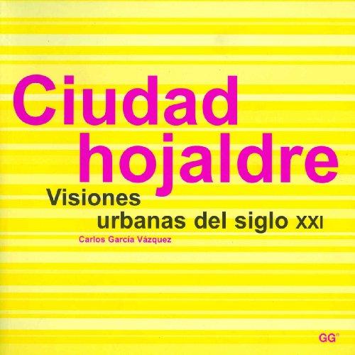 Ciudad hojaldre.: Visiones urbanas del siglo XXI por Carlos García Vázquez