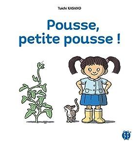 vignette de 'Pousse, petite pousse ! (Kasano, Yuichi)'