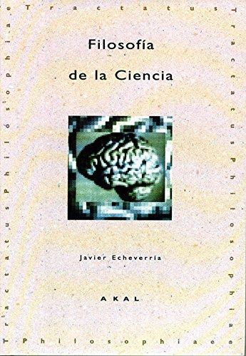 Filosofia de La Ciencia (Tractatus Philosophiae) por Javier Echevarria