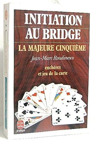 Initiation au bridge : la majeure cinquième, encheres et jeu