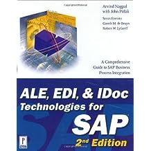 ALE, EDI, & IDoc Technologies for SAP, 2nd Edition (Prima Tech's SAP Book Series) by Arvind Nagpal (2002-08-01)