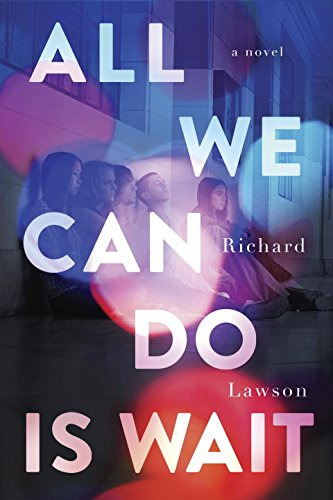 All We Can Do Is Wait: a novel