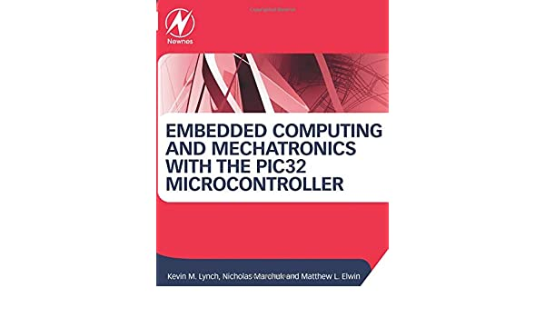 Buy Embedded Computing and Mechatronics with the PIC32