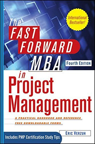 The Fast Forward MBA in Project Management by Eric Verzuh (2011-12-06) par Eric Verzuh