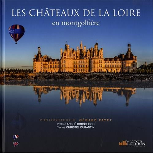 Châteaux de la Loire, vus d'une montgolfière