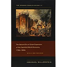 The Modern World–System III – The Second Era of Great Expansion of the Capitalist World–Economy, 1730s–1840s