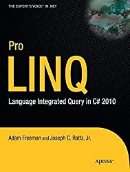 Pro LINQ: Language Integrated Query in C# 2010 (Expert's Voice in .NET) by Joseph Rattz (2010-06-30)