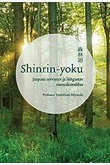 Shinrin-yoku. jaapani tervistav ja lõõgastav metsakümblus Gebundene Ausgabe