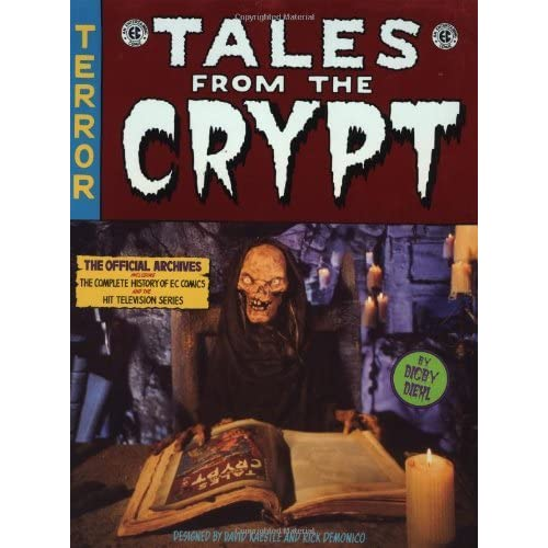 Tales From The Crypt: The Official Archives Including the Complete History of EC Comics and the Hit Television Series by Digby Diehl (1997-07-15)