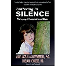 Suffering in Silence: The Legacy of Unresolved Sexual Abuse by Ghislain Devroede (2005-01-11)