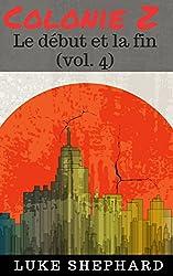 Colonie Z : Le début et la fin (vol. 4)