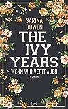 The Ivy Years - Wenn wir vertrauen (Ivy-Years-Reihe) von Sarina Bowen