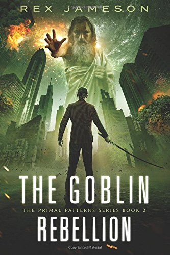 The Goblin Rebellion: Volume 2 (The Primal Patterns)