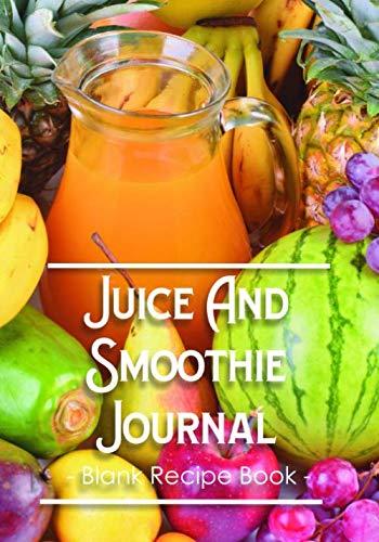Juice & Smoothie Journal: Blank Recipe Book   Orange & Mixed Fruit