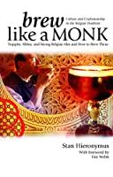 Discover what makes the heavenly brews of Belgium so good in this new book by long time Real Beer Page Editor Stan Hieronymus. In Brew Like a Monk, he details the beers and brewing of the famous Trappist producers along with dozens of others from bot...
