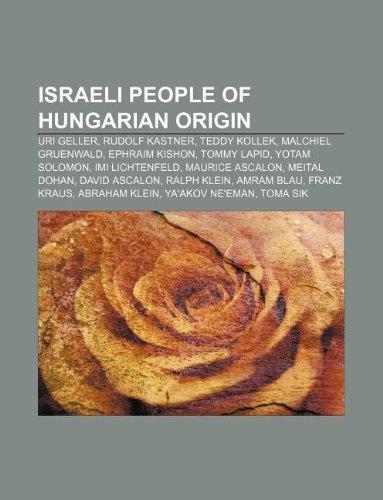 israeli-people-of-hungarian-origin-uri-geller-rudolf-kastner-teddy-kollek-malchiel-gruenwald-ephraim