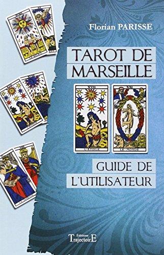 Tarot de Marseille - Guide de l'utilisateur par Florian Parisse
