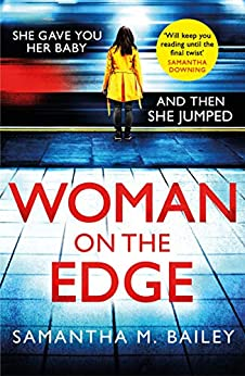 Woman on the Edge: An emotional, hold-your-breath psychological thriller by [Bailey, Samantha M.]