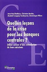Quelles leçons de la crise pour les banques centrales ? Débat autour d'une refondation de leurs missions (poche CAE)