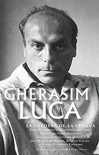 La zozobra de la lengua par Gherasim Luca