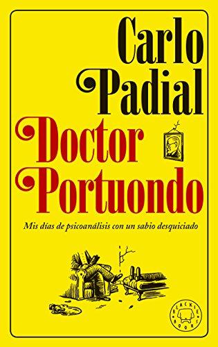 Doctor Portuondo. Nueva edición . Mis días de psicoanálisis con un sabio desquiciado