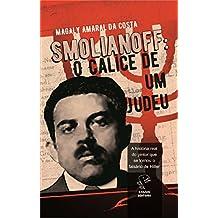 Smolianoff: O Cálice de um Judeu (Portuguese Edition)