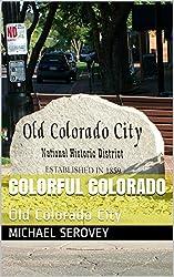 Colorful Colorado: Old Colorado City (English Edition)