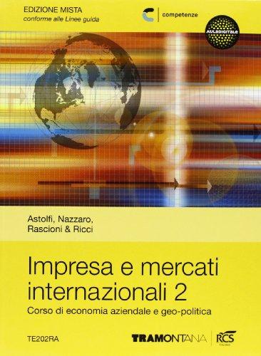 Impresa e mercati internazionali. Per le Scuole superiori. Con espansione online: 2