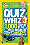 Quiz Whiz 3: 1,000 Super Fun Mind-bending Totally Awesome Trivia Questions (Quiz Whiz )