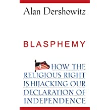 Blasphemy: How the Religious Right is Hijacking the Declaration of Independence