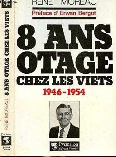 8 ans otage chez les Viets, 1946-1954