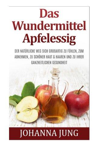 Das Wundermittel Apfelessig
