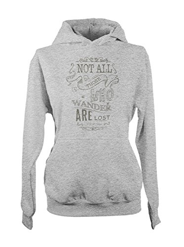 Not All Those Who Wander Are Lost Motivation Citation Femme Capuche Sweatshirt Gris