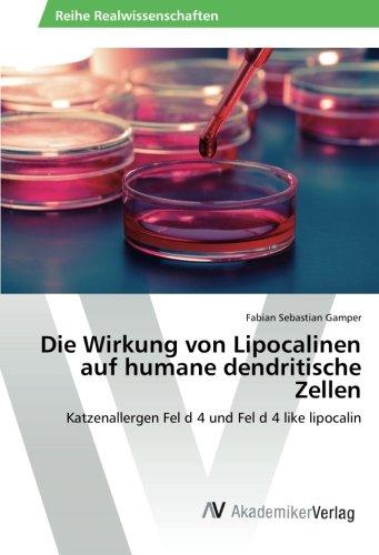 Die Wirkung von Lipocalinen auf humane dendritische Zellen: Katzenallergen Fel d 4 und Fel d 4 like lipocalin